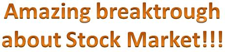 Amazing breaktrough about Stock Market!!!